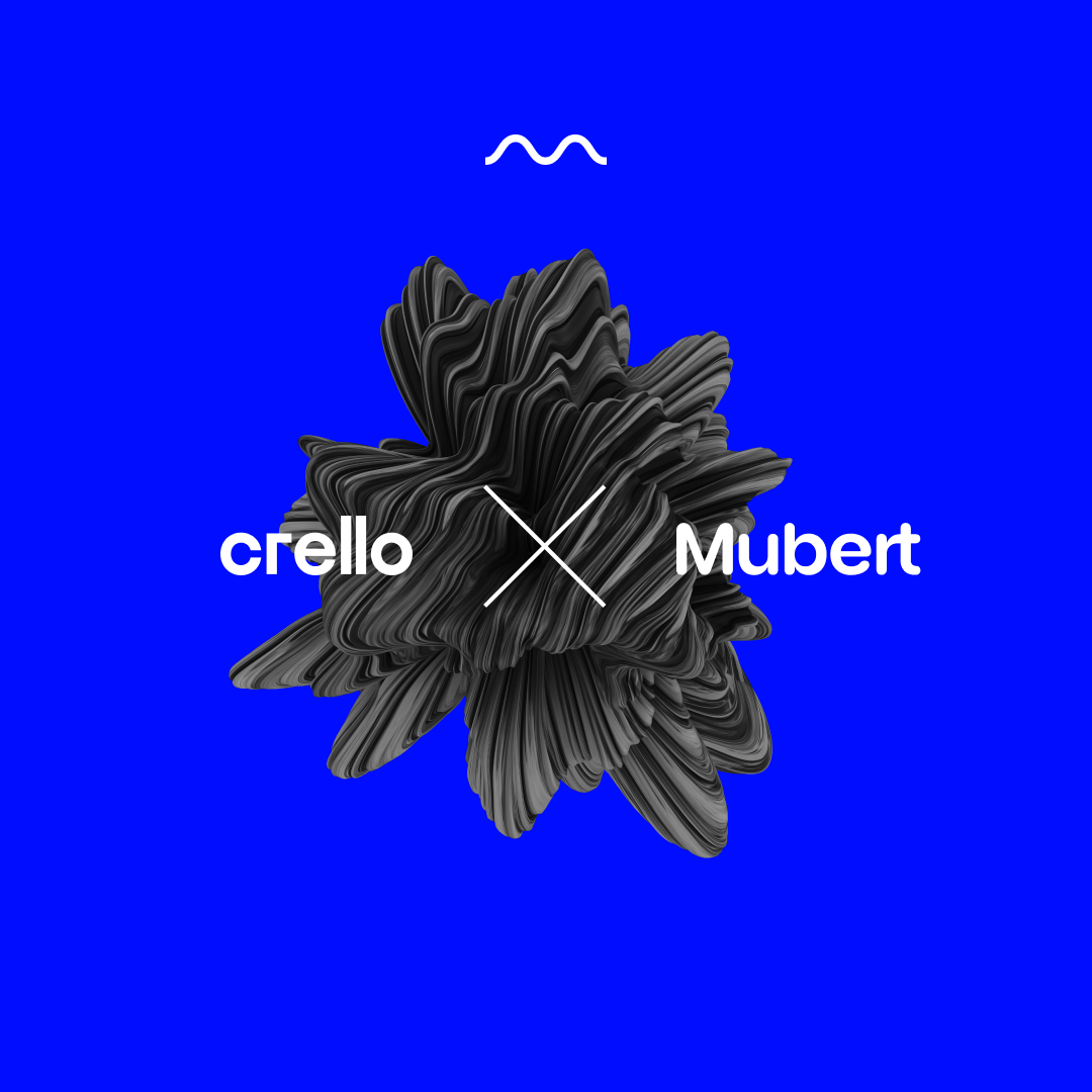 Mubert x Crello: Got the text and the picture? Now add music! — Mubert Blog