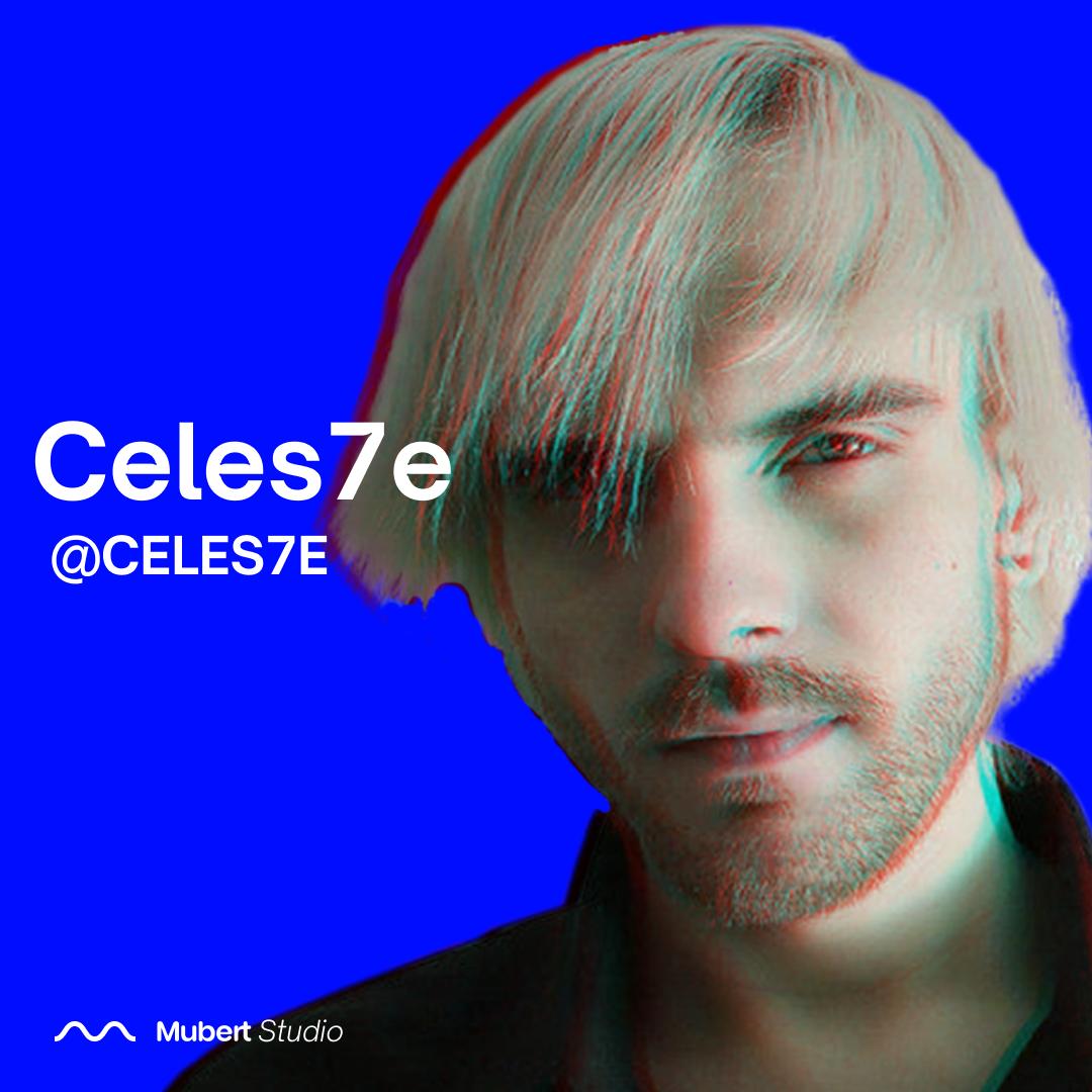 Mubert Artist: CELES7E — Mubert Blog